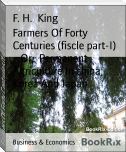 Farmers Of Forty Centuries (fiscle part-I)        Or,  Permanent Agriculture In china,  Korea And Japan