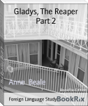 Gladys, The Reaper Part 2