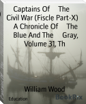 Captains Of     The     Civil War (Fiscle Part-X)        A Chronicle Of     The     Blue And The     Gray, Volume 31, Th