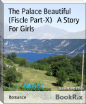 The Palace Beautiful (Fiscle Part-X)   A Story For Girls