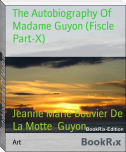 The Autobiography Of Madame Guyon (Fiscle Part-X)