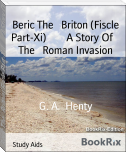Beric The   Briton (Fiscle Part-Xi)        A Story Of    The   Roman Invasion