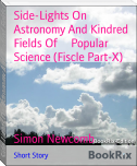 Side-Lights On Astronomy And Kindred Fields Of     Popular Science (Fiscle Part-X)