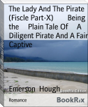 The Lady And The Pirate (Fiscle Part-X)        Being the     Plain Tale Of     A Diligent Pirate And A Fair Captive