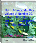 : The     Atlantic Monthly, Volume V, Number 29, March, 1860 (Fiscle Part-X)        A Magazine Of     Literature, Art, A