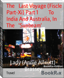 The   Last Voyage (Fiscle Part-Xi) Part 1        To India And Australia, In The   'Sunbeam'