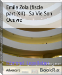 Emile Zola (fiscle part-XII)   Sa Vie Son Oeuvre