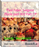Paul Faber, Surgeon (fiscle part-XII) Part 1 P