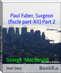Paul Faber, Surgeon (fiscle part-XII) Part 2