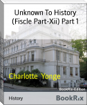 Unknown To History (Fiscle Part-Xii) Part 1