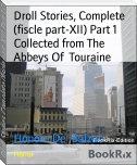 Droll Stories, Complete (fiscle part-XII) Part 1 Collected from The Abbeys Of  Touraine