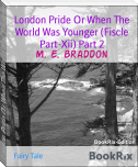 London Pride Or When The World Was Younger (Fiscle Part-Xii) Part 2