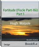 Fortitude (Fiscle Part-Xii) Part 1