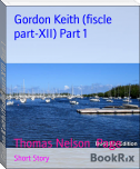 Gordon Keith (fiscle part-XII) Part 1