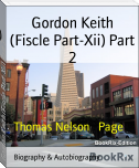 Gordon Keith (Fiscle Part-Xii) Part 2