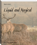 Liquid and Magical
