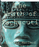 The Wrath of Pachacuti
