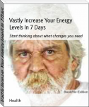 Vastly Increase Your Energy Levels In 7 Days