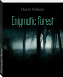 Enigmatic forest
