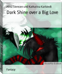 Dark Shine over a Big Love