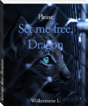Set me free, Dragon