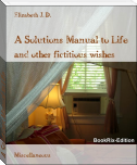 A Solutions Manual to Life