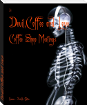 Devil,Coffee and Love