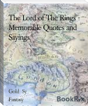 The Lord of The Rings - Memorable Quotes and Sayings