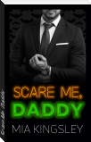 Scare Me, Daddy