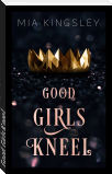 Good Girls Kneel
