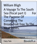 A Voyage To The South Sea (fiscal part I)        For The Purpose Of Conveying The Bread-Fruit Tree To The West Indies,