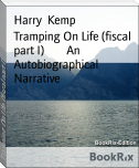 Tramping On Life (fiscal part I)        An Autobiographical Narrative
