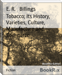Tobacco; Its History, Varieties, Culture, Manufacture and Commerce