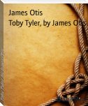 Toby Tyler, by James Otis