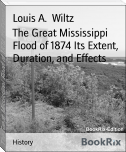 The Great Mississippi Flood of 1874 Its Extent, Duration, and Effects