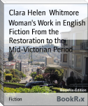 Woman's Work in English Fiction From the Restoration to the Mid-Victorian Period