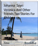 Veronica And Other Friends Two Stories For Children