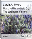 Watch--Work--Wait Or, The Orphan's Victory