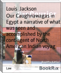 Our Caughnawagas in Egypt a narrative of what was seen and accomplished by the contingent of North American Indian voyag