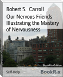 Our Nervous Friends Illustrating the Mastery of Nervousness