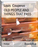 OLD PEOPLE AND THINGS THAT PASS