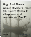 Women of Modern France (Illustrated) Woman: In all ages and in all countries Vol. 7 (of 10)