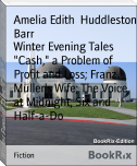 "Winter Evening Tales ""Cash,"" a Problem of Profit and Loss; Franz Müller's Wife; The Voice at Midnight; Six and Half-a-Do"