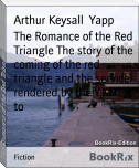 The Romance of the Red Triangle The story of the coming of the red triangle and the service rendered by the Y.M.C.A. to