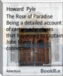 The Rose of Paradise Being a detailed account of certain adventures that happened to captain John Mackra, in connection