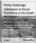 Submission to Divine Providence in the Death of Children Recommended and inforced,