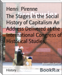The Stages in the Social History of Capitalism An Address Delivered at the International Congress of Historical Studies,