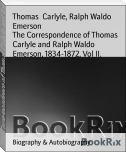 The Correspondence of Thomas Carlyle and Ralph Waldo Emerson, 1834-1872, Vol II.
