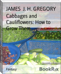 Cabbages and Cauliflowers: How to Grow Them
