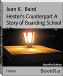 Hester's Counterpart A Story of Boarding School Life